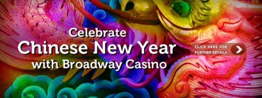 Broadway Casino – Celebrate Chinese New Year at Broadway Casino